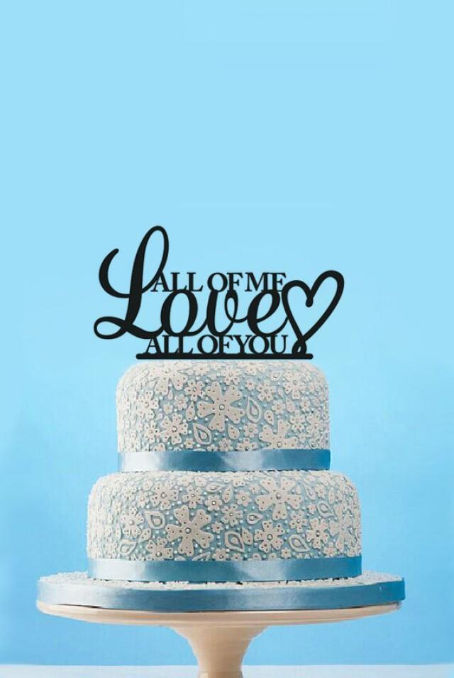 Custom Wedding Cake Topper Rustic Quote All Of Me Love You Gift 11718 2276481 Weddbook