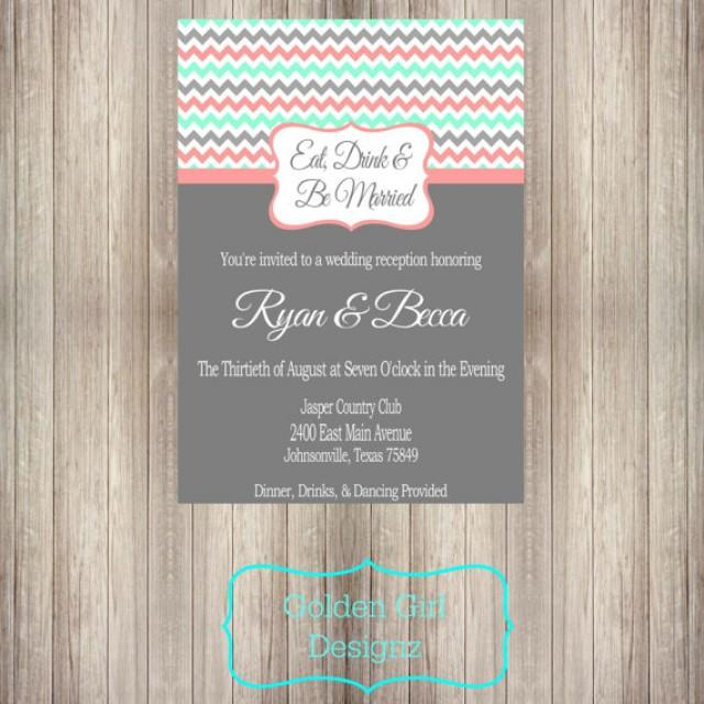 DIY Printable Eat Drink And Be Married Chevron Wedding Reception Only Invitation Digital File ONLY Multiple Colors Available 2287623