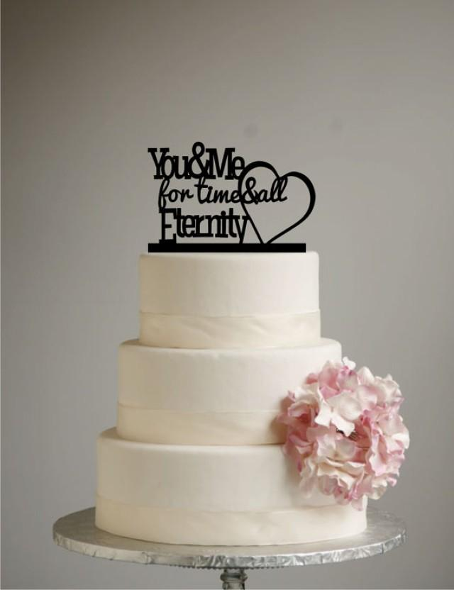 You And Me For Time All Eternity Wedding Cake Topper Acrylic