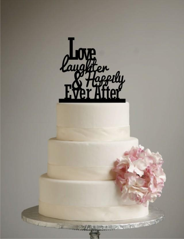 Love Laughter And Happily Ever After Cake Topper