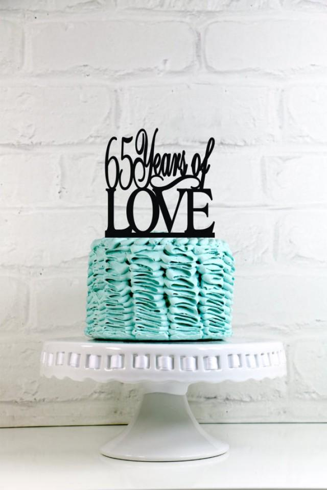 65 Years Of Love 65th Anniversary Or Birthday Cake Topper Sign 2389727