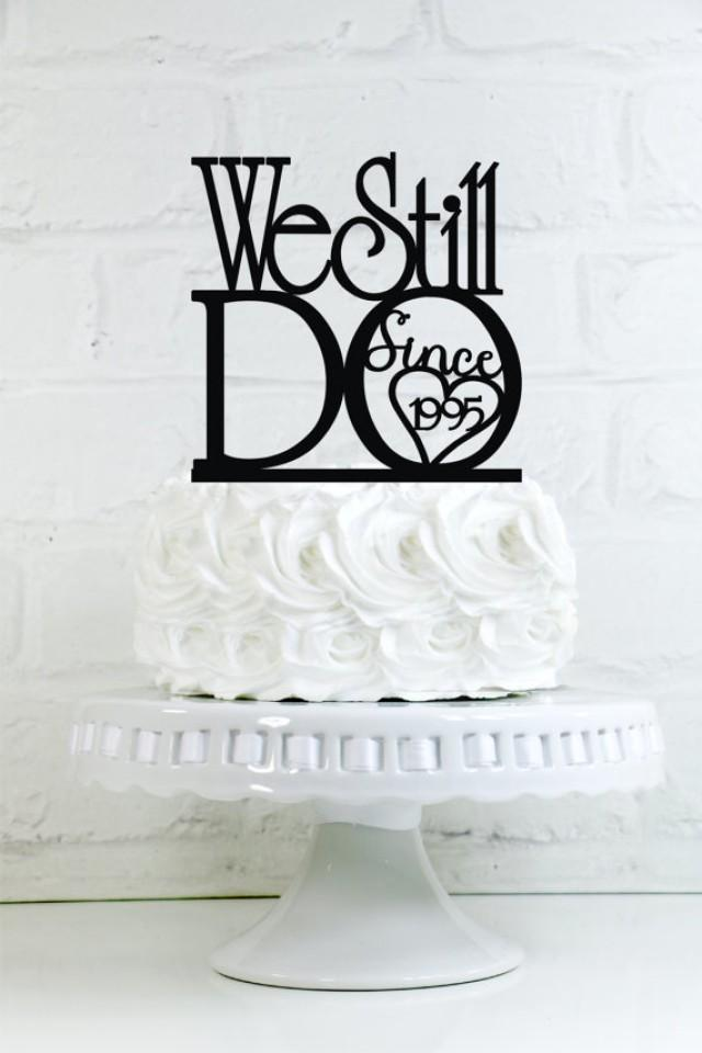 We Still Do Quot Since Your Year Quot Vow Renewal Or Anniversary