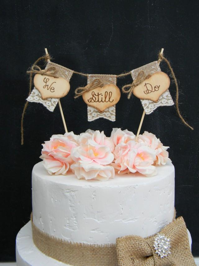We Still Do Cake Topper Burlap Amp Lace Bunting Flags Banner