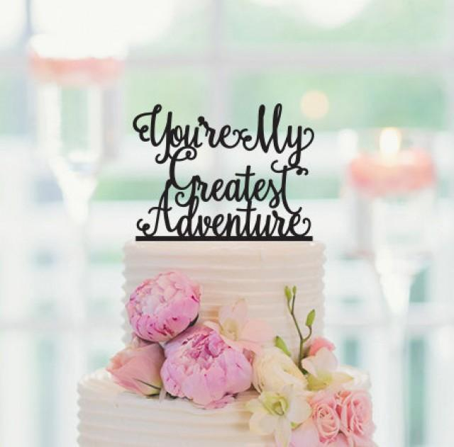 You Re My Greatest Adventure Cake Topper Cake Decorations Wedding