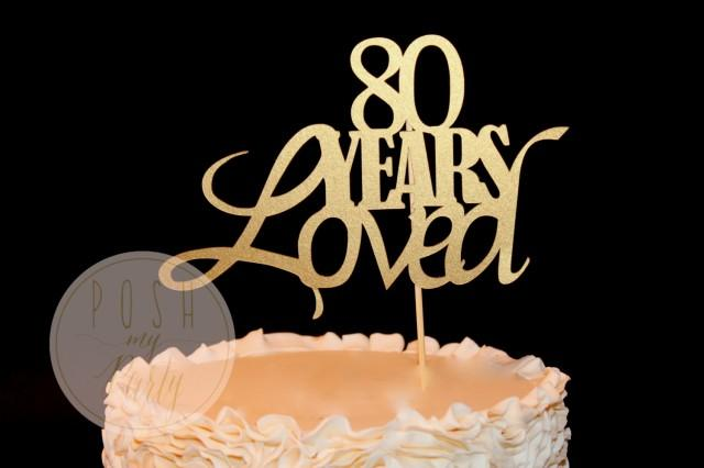80 Years Loved Cake Topper 80th Birthday 40 50 60 70 90 100 2544679