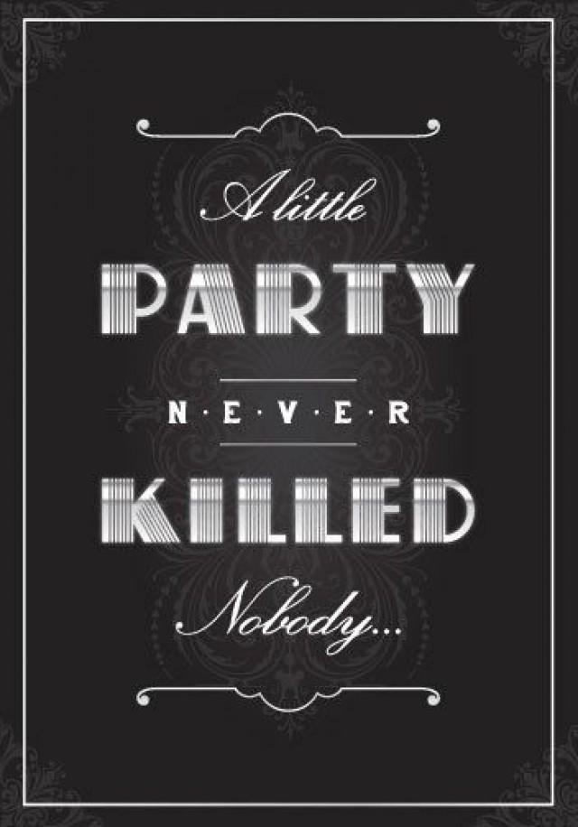 1920\'s Deco A Little Party Never Killed Nobody Theme Party Sign Or ...