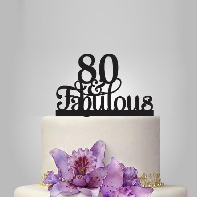 80 Th And Fabulous Cake Topper 80th Birthday Party Decoration Acrylic Anniversary Gifts Years Old 2595937