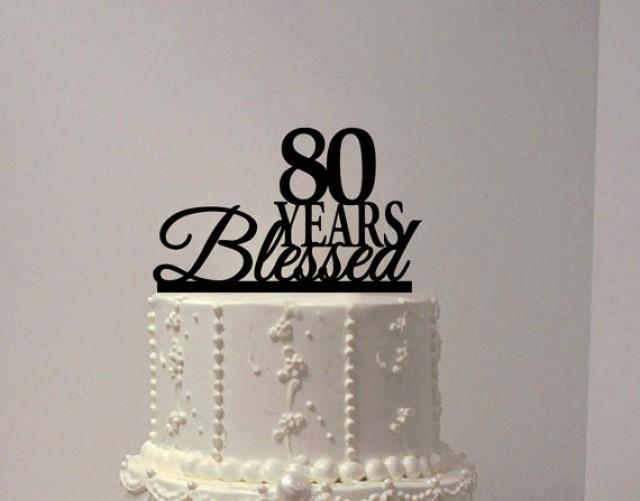 80 Years Blesed Birthday Cake Topper Anniversary 2606487
