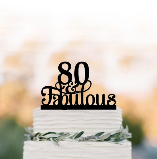 80 And Fabulous Cake Topper Birthday Cake Topper Rustic Cake