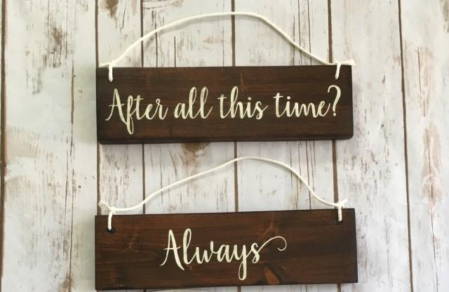 After All This Time Always Chair Signs Wedding Decoration