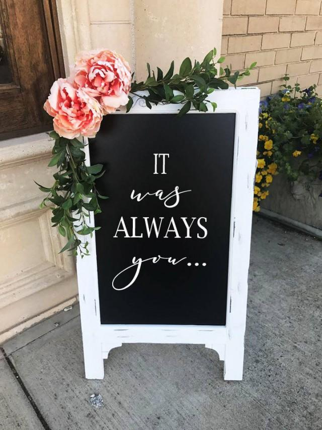 It Was Always You Chalkboard Easel Wedding Sign Aisle